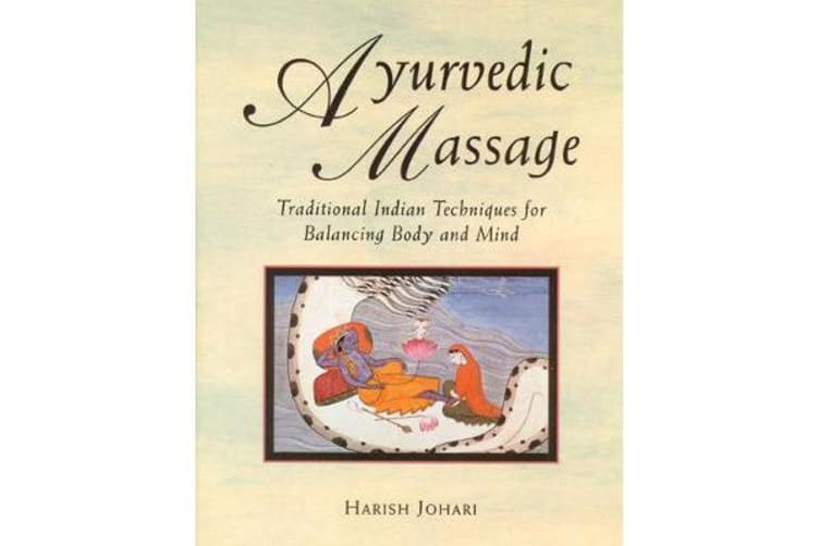 Ayurvedic Massage - Traditional Indian Techniques for Balancing Body and Mind