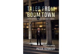Tales From Boomtown - Western Australian Premiers from Brand to McGowan