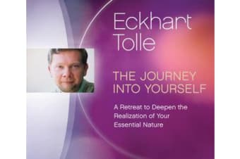 The Journey Into Yourself - A Retreat to Deepen the Realization of Your Essential Nature
