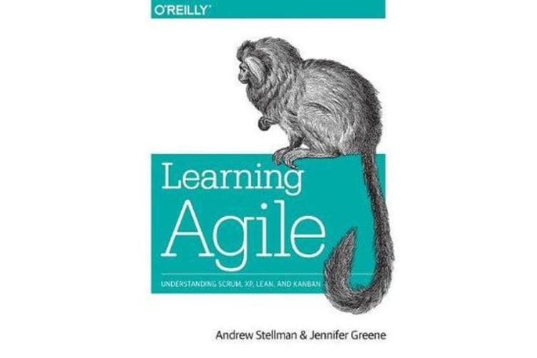 Learning Agile - Understanding Scrum, Xp, Lean, and Kanban