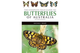 The Complete Field Guide to Butterflies of Australia - Second Edition