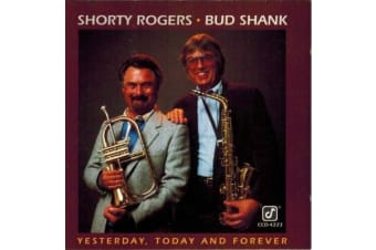 Shorty Rogers & Bud Shank Yesterday, Today e Forever 1992, Concord Jazz NEW