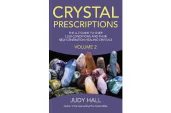 Crystal Prescriptions: Volume 2 - The A-Z Guide to Over 1,250 Conditions and Their New Generation Healing Crystals