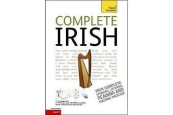 Complete Irish Beginner to Intermediate Book and Audio Course - Learn to read, write, speak and understand a new language with Teach Yourself