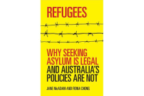 Refugees - Why seeking asylum is legal and Australia's policies are not
