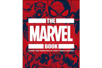 The Marvel Book - Expand Your Knowledge Of A Vast Comics Universe