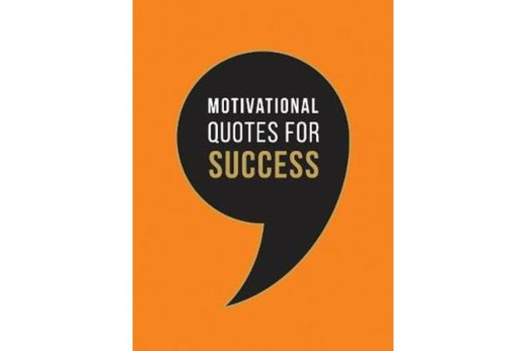 Motivational Quotes for Success - Wise Words to Inspire and Uplift You Every Day