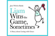 Liam Wins the Game, Sometimes - A Story about Losing with Grace