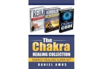 Chakra Healing Collection - Spirituality and Meditation for Spiritual Healing; Spiritual Healing Bundle Box Set (Healing Crystals, Mindfulness, Energy Medicine, Healing Affirmations, Zen Buddhism)