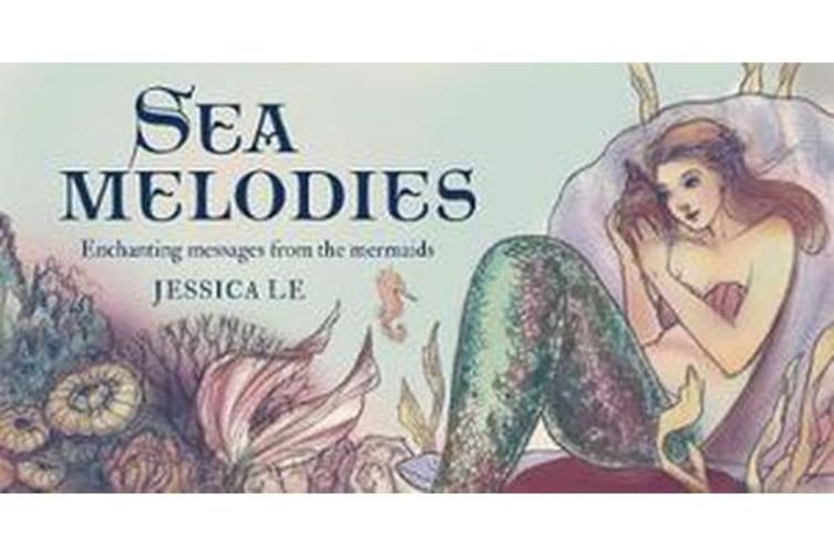 Sea Melodies - Enchanting messages from the mermaids