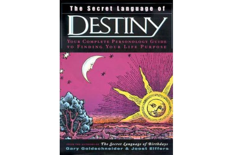 The Secret Language of Destiny - Your Complete Personology Guide to Finding Your Life Purpose