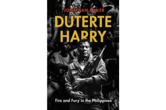 Duterte Harry - fire and fury in the Philippines