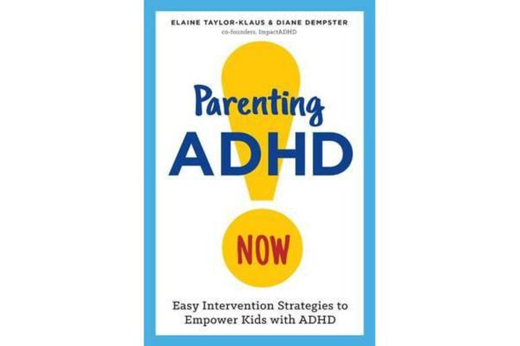 Parenting ADHD Now! - Easy Intervention Strategies to Empower Kids with ADHD