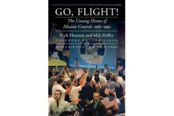 Go, Flight! - The Unsung Heroes of Mission Control, 1965-1992