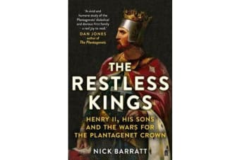 The Restless Kings - Henry II, His Sons and the Wars for the Plantagenet Crown