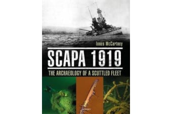 Scapa 1919 - The Archaeology of a Scuttled Fleet