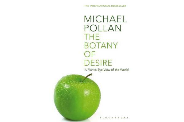 The Botany of Desire - A Plant's-eye View of the World