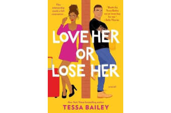 Love Her or Lose Her - A Novel