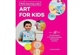 Little Learning Labs: Art for Kids, abridged paperback edition - 26 Adventures in Drawing, Painting, Mixed Media and More; Activities for STEAM Learners