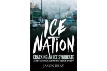 Ice Nation: Cracking an Ice Syndicate - A Detective's Gripping Inside Story
