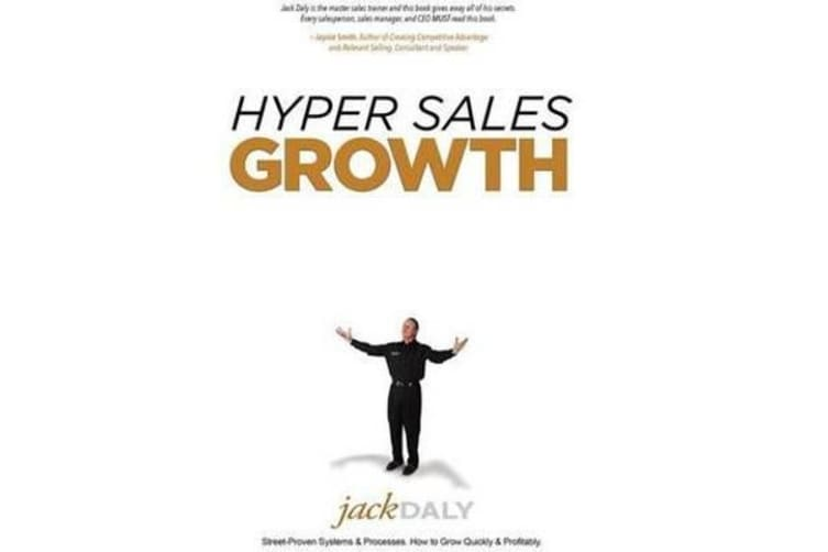 Hyper Sales Growth - Street-Proven Systems & Processes. How to Grow Quickly & Profitably.