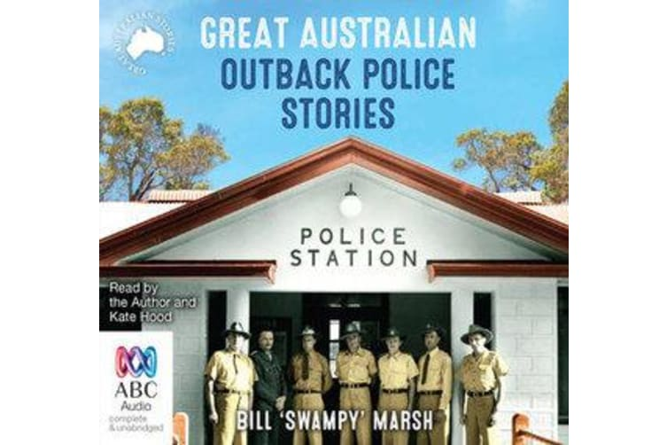Great Australian Outback Police Stories