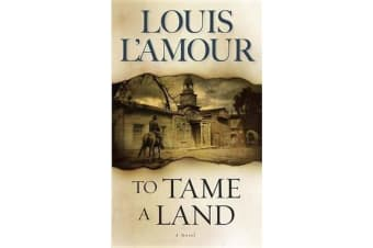 To Tame A Land