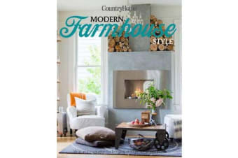 Modern Farmhouse Style - 300+ Ideas for Fresh and Sophisticated Homespun Looks