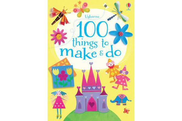 Image of 100 Things to Make and Do