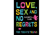 Love, Sex, and No Regrets for Today's Teens
