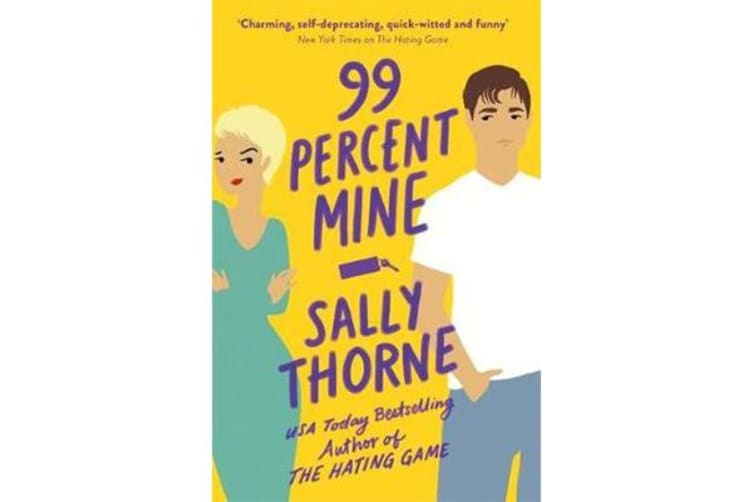 99% Mine - the perfect laugh out loud romcom from the bestselling author of The Hating Game
