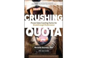 Crushing Quota - Proven Sales Coaching Tactics for Breakthrough Performance