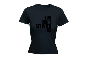 123T Funny Tee - Black You Cant Sit With Us - (X-Large Black Womens T Shirt)
