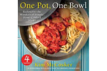 4 Ingredients One Pot, One Bowl - Rediscover the Wonders of Simple, Home-Cooked Meals