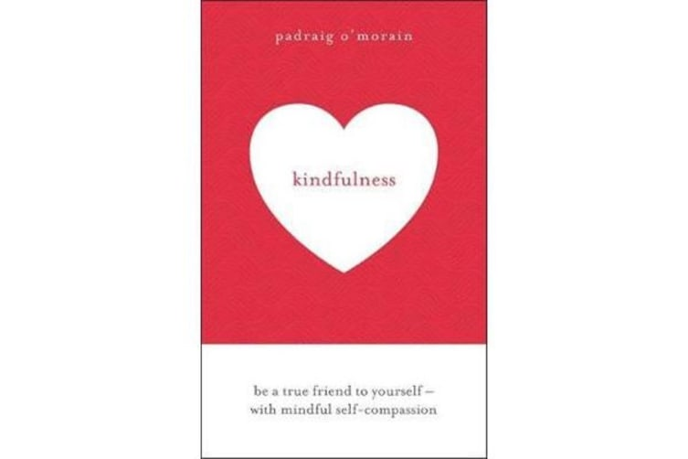 Kindfulness - Be a true friend to yourself - with mindful self-compassion