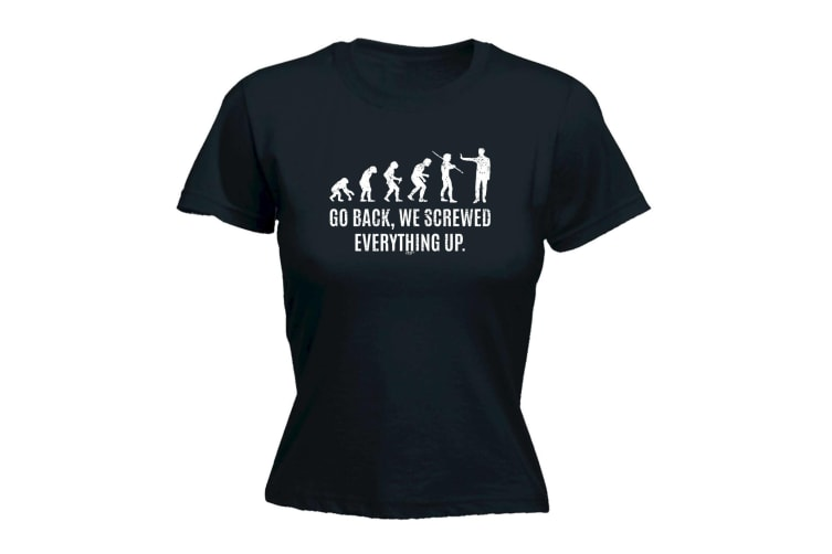 123T Funny Tee - Go We Screwed Everything Up - (Large Black Womens T Shirt)