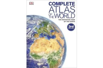 Complete Atlas of the World - The Definitive View of the Earth