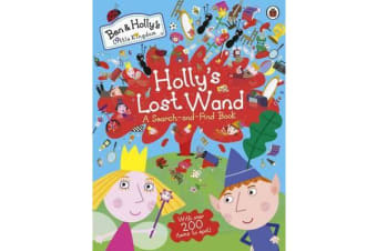 Ben and Holly's Little Kingdom - Holly's Lost Wand - A Search-and-Find Book