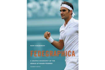 Fedegraphica - A Graphic Biography of the Genius of Roger Federer